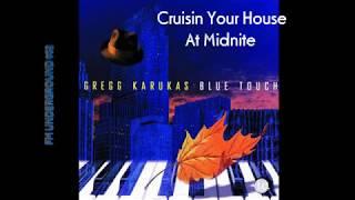 "Video thumbnail of ""Cruisin' Your House At Midnite - Gregg Karakus"""
