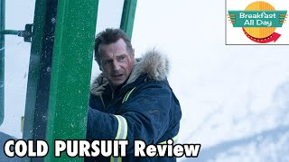 Cold Pursuit Review   Breakfast All Day
