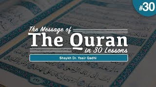 The Message of The Quran - Part 30: Surah Al Fajr to An-Nas