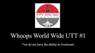 Whoops World Wide UTT #1 - FPV Racing Seattle's Best Times