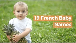 19 French Baby Names