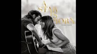 I'll Never Love Again (Extended Version) | A Star Is Born OST