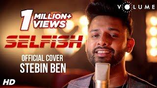 Selfish Song Cover By Stebin Ben | Movie Race 3 | Salman Khan, Jacqueline | Hindi Songs 2018