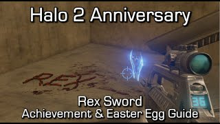 Halo 2 Anniversary - Rex Sword Achievement & Easter Egg Guide