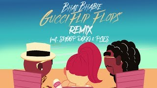 "BHAD BHABIE ""Gucci Flip Flops"" REMIX feat. Snoop Dogg & Plies"