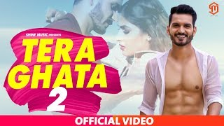 Gajendra Verma New Song II Tera Ghata 2 II Latest Video Song 2019 II Shine Music