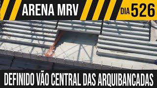 ARENA MRV | 1/6 DEFINIDO O VÃO CENTRAL DAS ARQUIBANCADAS | 28/09/2021