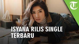 Isyana Sarasvati Rilis Single 'Untuk Hati yang Terluka'