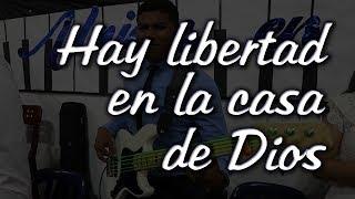 HAY LIBERTAD EN LA CASA DE DIOS
