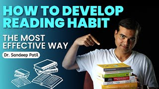 How to develop reading habit   the most effective way    by Dr. Sandeep Patil.