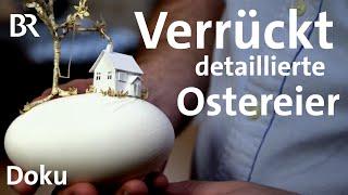 Kunst zu Ostern: Eier bemalen und verzieren   Zwischen Spessart und Karwendel   BR