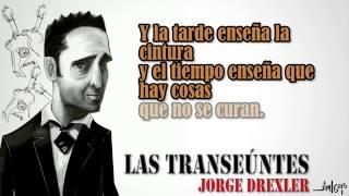 Jorge Drexler - Las Transeúntes (Letra)