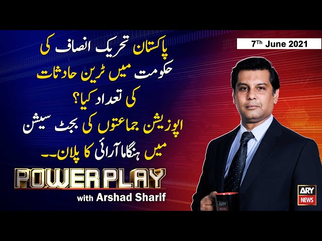 power Play Arshad Sharif ARY News 7 June 2021
