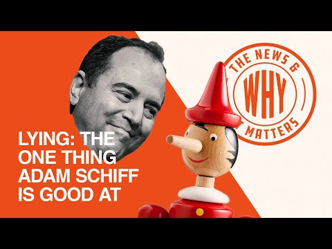 LYING: The One Thing Adam Schiff Is Good At   The News & Why It Matters Ep   454