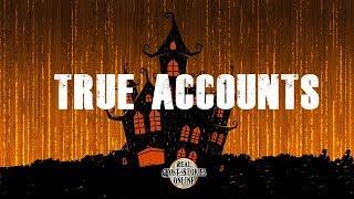 True Accounts   Ghost Stories, Paranormal, Supernatural, Hauntings, Horror