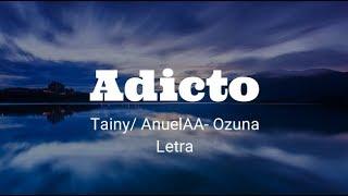 Adicto Letra  Tainy Anuel AA, Ozuna