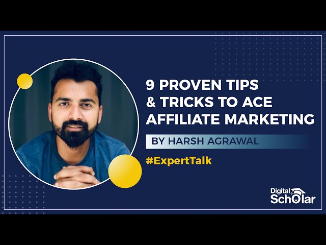 9 Tips To Master Affiliate Marketing By Harsh Agrawal