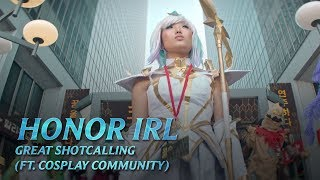 Great Shotcalling (ft. Cosplay Community)   Honor IRL - League of Legends