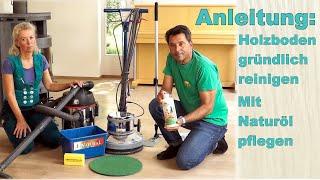 Holzboden gründlich reinigen und pflegen (ohne Schleifen) - Tipps für geöltes Parkett.