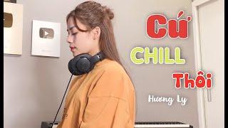 Cứ Chill Thôi - Chillies ft Suni Hạ Linh & Rhymastic | Hương Ly Cover