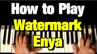 How To Play Watermark On Piano (Piano Tutorial Lesson) Enya
