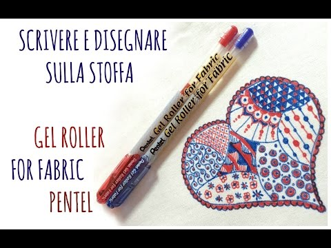 COME DISEGNARE E SCRIVERE SULLA STOFFA: Gel Roller for fabric PENTEL (Review e GIVEAWAY) Arte per Te