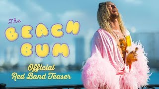 The Beach Bum - Official Teaser