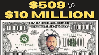 How I Turned $509 Into $10 Million Dollars (as a side hustle)
