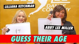Lilliana Ketchman vs. Abby Lee Miller - Guess Their Age