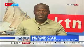 The suspect who murdered a matatu driver to be remanded until Thursday