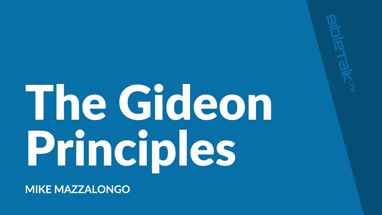 The Gideon Principles