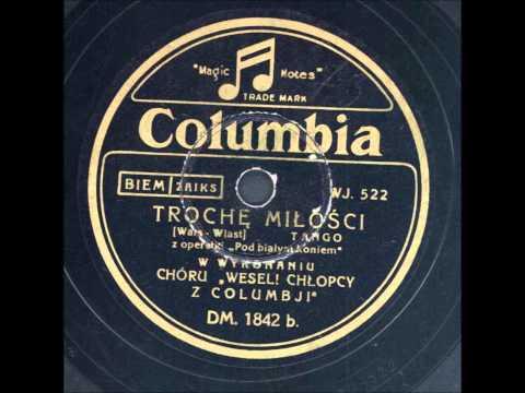 Weseli chłopcy z Columbii (Chór Warsa) -  Trochę miłości  (Tango)