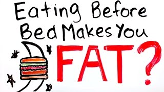Will Eating Before Bed Make You Fat? Eating Late at Night Truth