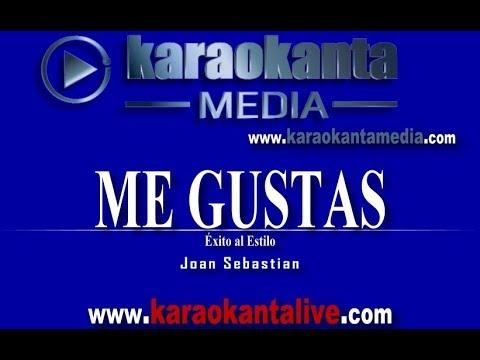 Karaokanta - Joan Sebastian - Me gustas