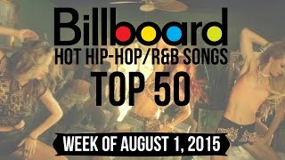 Top 50 - Billboard Hip-Hop/R&B Songs | Week of August 1, 2015