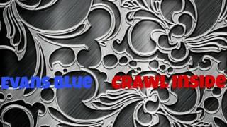 Evans Blue - Crawl Inside
