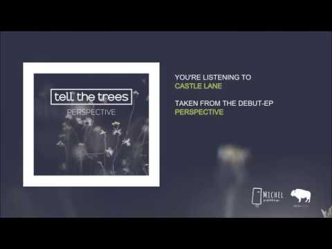 tell the trees - castle lane