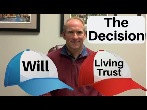 Should You Have a Will or Living Trust?
