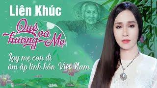 lien-khuc-que-huong-va-me-lay-me-con-di-nhac-tru-tinh-hai-ngoai-buon-thau-tam-can