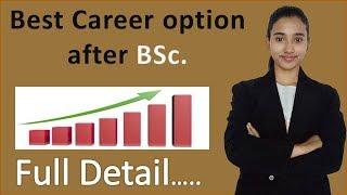Best Career Option after BSc full detail