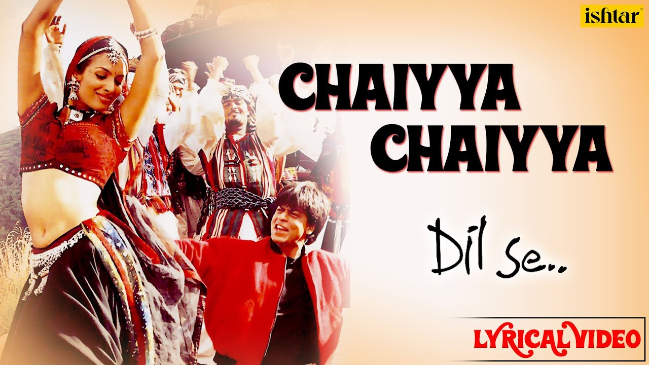 Ar Rahaman- Chaiyya Chaiyya song lyrics in English, Lyrics of Ar Rahaman- Chaiyya Chaiyya song, Chaiyya Chaiyya song lyrics in hindi