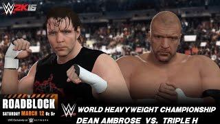 WWE 2K16 Roadblock Custom Scenario: Dean Ambrose vs HHH WWE Championship