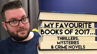My Favourite Books of 2017 | Thrillers, Mysteries & Crime Novels