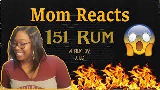 😱🔥 JID   151 Rum (Lyrics) Reaction | Mom Reacts