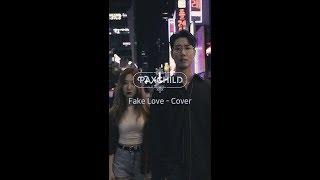 BTS 방탄소년단  - Fake Love (cover by PAXCHILD) ,팍스차일드