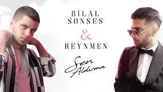Bilal SonsesReynmen Sen Aldırma
