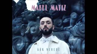 Mabel Matiz - Bir Hadise Var (Gök Nerede 2015)