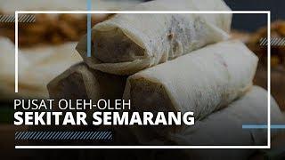 5 Pusat Oleh-oleh dekat Hotel Bintang 4 di Semarang, Ada Loenpia Mbak Lien hingga Tahu Pong Semarang
