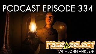 The Rage Select Podcast: Episode 334 with John and Jeff!