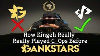 C-Ops: Kingeh Before GankStars!!